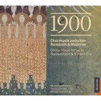 1900 - Chormusik zwischen Romantik & Moderne