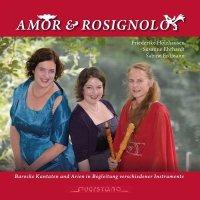 Amor und Rosignolo - Barocke Kantaten & Arien