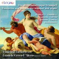 The Italian Baroque Trumpet - Concertos and Sonatas