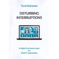 Kalvenes, Tord - Disturbing Interruptions