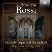 Michaelangelo Rossi - Music for Organ and Harpsichord