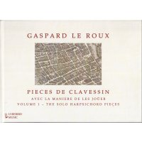 Le Roux, Gaspard - Pieces de Clavessin Vol. 1