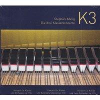 Stephan König - Die drei Klavierkonzerte