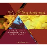 Max Reger - Kammermusik für Streicher