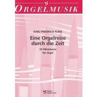 Albes, Karl-Friedrich - Eine Orgelreise durch die Zeit