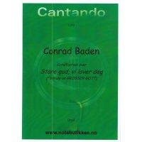Baden, Conrad - Store gud, vi lover deg