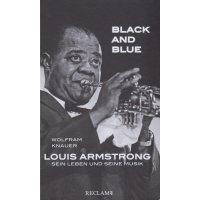 Black and Blue. Louis Armstrong - Sein Leben und seine Musik