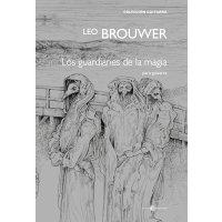 Brouwer, Leo - Los guardianes de la magia