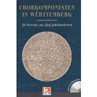 Chorkomponisten in Württemberg - 20 Porträts aus fünf Jahrhunderten