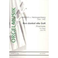 Herzogenberg, Heinrich von - Nun danket alle Gott - Phantasie für Orgel op. 46