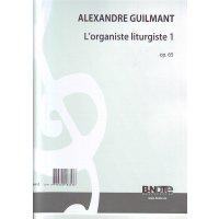 Guilmant, Félix Alexandre - Lorganiste liturgiste 1