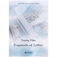 Miller, Timothy - Fragments of Luther - Organ