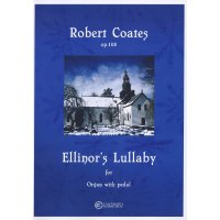 Coates, Robert - Ellinor's Lullaby, Op. 108 - for organ