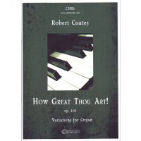 Coates, Robert - How Great Thou Art! op. 101