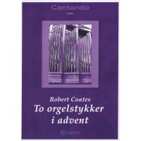 Coates, Robert - To orgelstykker i advent