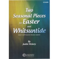 Vickery, Justin - Two seasonal pieces for Easter and Whitsuntide