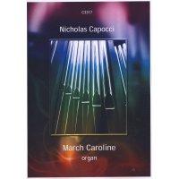 Capocci, Nicholas - March Caroline for organ