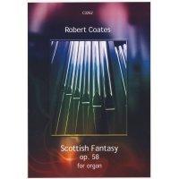 Coates, Robert - Scottish Fantasy op. 58 for Organ