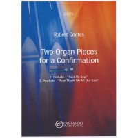 Coates, Robert - Two Organ Pieces for a Confirmation
