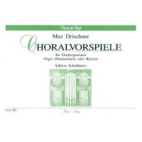 Drischner, Max - Choralvorspiele für Dorforganisten