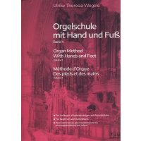 Wegele, Ulrike Theresia - Orgelschule mit Hand und Fuß - Band 1