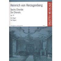 Herzogenberg, Heinrich von - Sechs Choräle op. 67 für Orgel