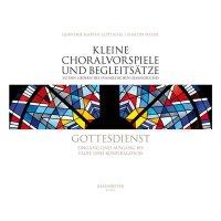 Kleine Choralvorspiele und Begleitsätze - Gottesdienst. Eingang und Ausgang bis Taufe und Konfirmation