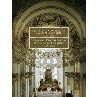 Orgel- und Claviermusik am Salzburger Hof 1500 - 1800