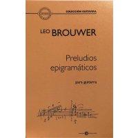Brouwer, Leo - Preludios epigramáticos para guitarra