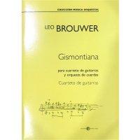 Brouwer, Leo - Gismontiana para cuarteto de guitarras y...