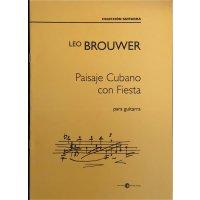 Brouwer, Leo - Paisaje Cubano con Fiesta para guitarra