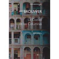 Brouwer, Leo - La Ciudad de las Columnas