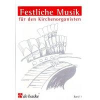 Festliche Musik für den Kirchenorganisten - Band 1