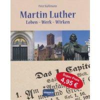 """Martin Luther """"Leben – Werk – Wirken"""""""