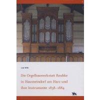Die Orgelbauwerkstatt Reubke in Hausneindorf am Harz und ihre Instrumente