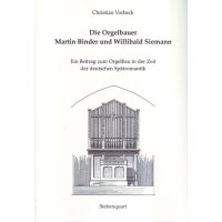 Die Orgelbauer Martin Binder und Willibald Siemann