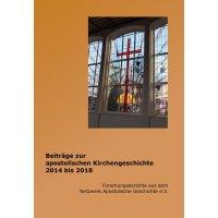 Beiträge zur apostolischen Kirchengeschichte 2014 bis 2018
