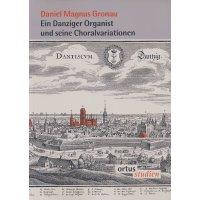Gronau,  Daniel Magnus - Ein Danziger Organist und seine Choralvariationen
