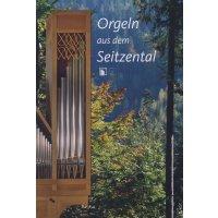 Orgeln aus dem Seitzental
