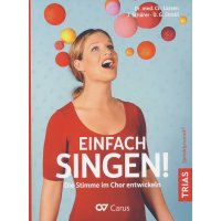 Einfach singen! Die Stimme im Chor entwickeln