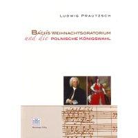 Bachs Weihnachtsoratorium und die polnische Königswahl