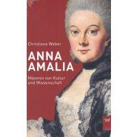Anna Amalia - Mäzenin von Kultur und Wissenschaft