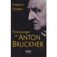 Erinnerungen an Anton Bruckner