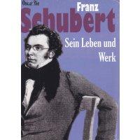 Franz Schubert - Sein Leben und Werk