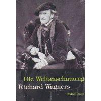 Die Weltanschauung Richard Wagners